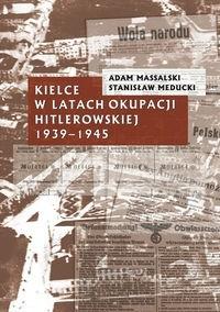Okładka książki Kielce w latach okupacji hitlerowskiej 1939-1945