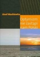 Optymizm nie zastąpi nam Polski