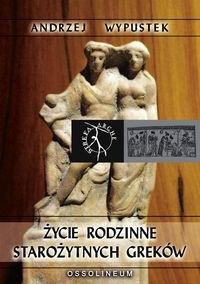 Okładka książki Życie rodzinne starożytnych Greków