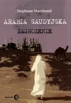 Okładka książki Arabia Saudyjska zagrożenie