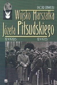 Okładka książki Wojsko Marszałka Józefa Piłsudskiego