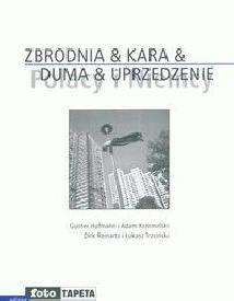 Okładka książki Zbrodnia & Kara & Duma & Uprzedzenie