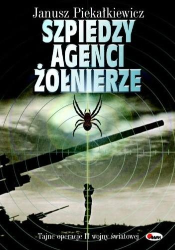 Okładka książki Szpiedzy, agenci, żołnierze. Tajne operacje II wojny światowej.