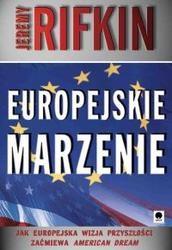 Okładka książki Europejskie marzenie /Jak europejska wizja przyszłości zaćmiewa american dream