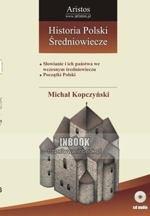 Okładka książki Historia Polski: średniowiecze t. 16