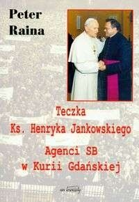Okładka książki Teczka Ks. Henryka Jankowskiego Agenci SB w Kurii Gdańskiej