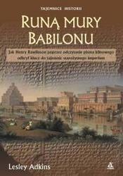 Okładka książki Runą mury Babilonu /Jak Henry Rawlinson poprzez odczytanie pisma klinowego odkrył klucz do tajem