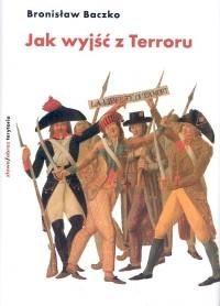 Okładka książki Jak wyjść z Terroru. Termidor i rewolucja