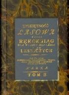 Okładka książki Umiejętność lasowa czyli Rękoksiąg dla właścicieli lasów i ich leśniczych. Tom II