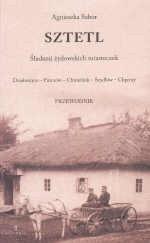 Okładka książki Sztetl śladami żydowskich miasteczek