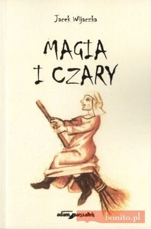 Okładka książki Magia i czary. Polowanie na czarownice i czarowników w Prusach Książęcych w czasach wczesnonowożytnych