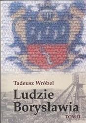 Okładka książki Ludzie Borysławia tom 2 /Opowieść o ludziach niezwykłego miasta
