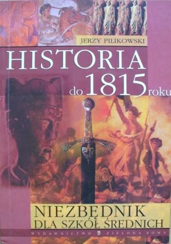 Okładka książki Niezbędnik dla szkół średnich. Historia do 1815 roku