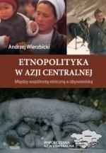 Okładka książki Etnopolityka w Azji Centralnej. Między wspólnotą etniczną a obywatelską
