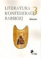Okładka książki Literatura Konfederacji Barskiej. Tom 3. Wiersze