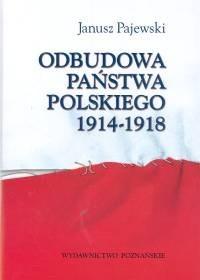 Okładka książki Odbudowa państwa polskiego 1914-1918