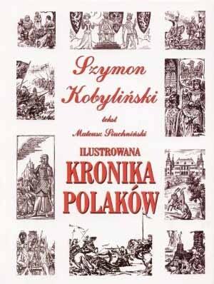 Okładka książki Ilustrowana kronika Polaków
