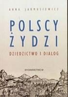 Polscy żydzi. Dziedzictwo i dialog