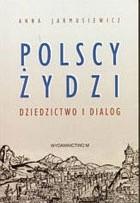 Okładka książki Polscy żydzi. Dziedzictwo i dialog