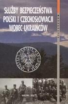 Okładka książki Służba bezpieczeństwa Polski i Czechosłowacji wobec Ukraińców