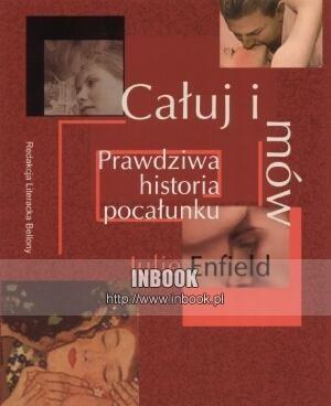 Okładka książki Całuj i mów. Prawdziwa historia pocałunku