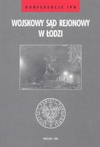 Okładka książki Wojskowy Sąd Rejonowy w Łodzi