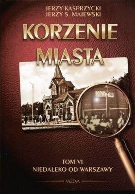 Okładka książki Korzenie Miasta. Niedaleko od Warszawy