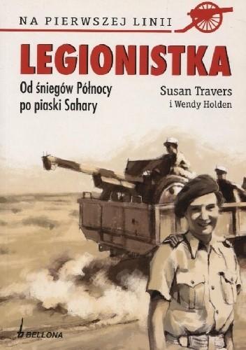Okładka książki Legionistka. Od śniegów Północy po piaski Sahary