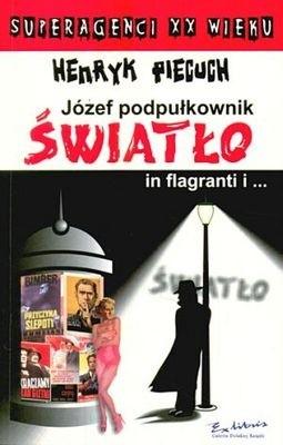 Okładka książki Józef podpułkownik Światło in flagranti i...
