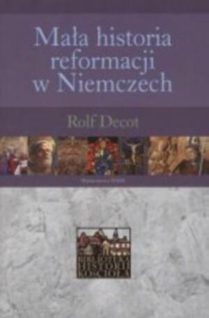 Okładka książki Mała historia reformacji w Niemczech