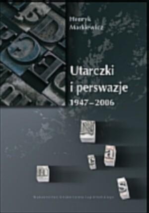 Okładka książki Utarczki i perswazje 1947-2006