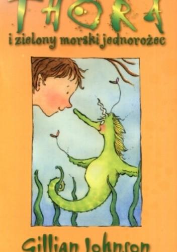 Okładka książki Thora i zielony morski jednorożec