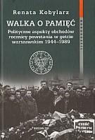 Okładka książki Walka o pamięć. Polityczne aspekty obchodów rocznicy powstania w getcie warszawskim 1944a1989