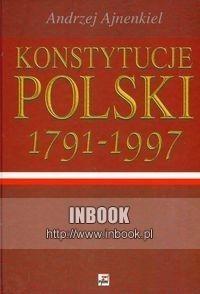 Okładka książki Konstytucje Polski w rozwoju dziejowym 1791-1997 - Andrzej Ajnenkiel