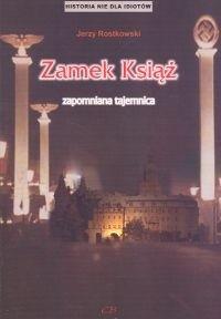 Okładka książki Zamek Książ zapomniana tajemnica