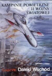 Okładka książki Kampanie powietrzne II wojny światowej Tom 8 Daleki Wschód