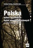 Okładka książki Polska wobec ukraińskich dążeń niepodległościowych w czasie