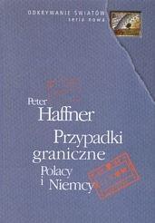 Okładka książki Przypadki graniczne Polacy i Niemcy