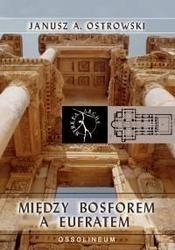 Okładka książki Między Bosforem a Eufratem. Azja Mniejsza od śmierci Aleksandra Wielkiego do najazdu Turków seldżuckich