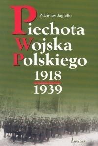 Okładka książki Piechota Wojska Polskiego 1918-1939