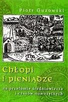 Okładka książki Chłopi i pieniądze na przełomie średniowiecza i czasów nowożytnych