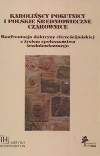 Okładka książki Karolińscy pokutnicy i polskie średniowieczne czarownice