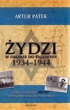 Okładka książki Żydzi W Drodze Do Palestyny 1934-1944