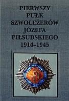 Okładka książki Pierwszy pułk szwoleżerów Józefa Piłsudskiego 1914 - 1945