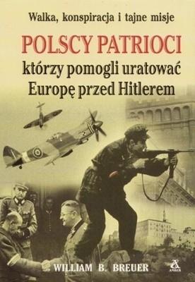 Okładka książki Polscy patrioci, którzy pomogli uratować Europę przed Hitlerem