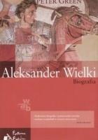 Aleksander Wielki. Biografia