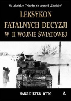Okładka książki Leksykon fatalnych decyzji w II wojnie światowej