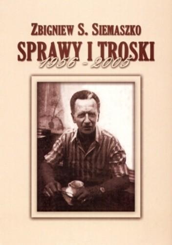 Okładka książki Sprawy i troski 1956-2005