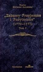 Okładka książki Zabawy Przyjemne i Pożyteczne (1770 - 1777) Tom I