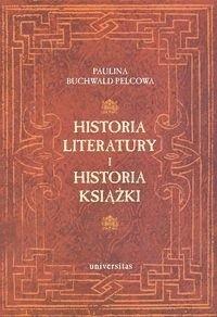 Okładka książki Historia literatury i historia książki. Studia nad książką i literaturą od średniowiecza po wiek XVIII